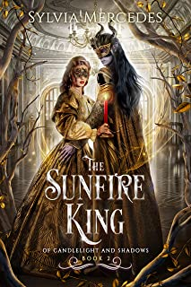 The Sunfire King (Of Candlelight and Shadows Book 2)
