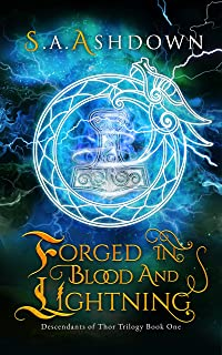 Forged in Blood and Lightning: A Contemporary Norse-inspired Fantasy Novel (Descendants of Thor Trilogy: Book One)