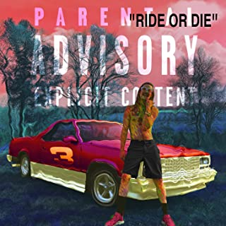 Ride or Die [Explicit]