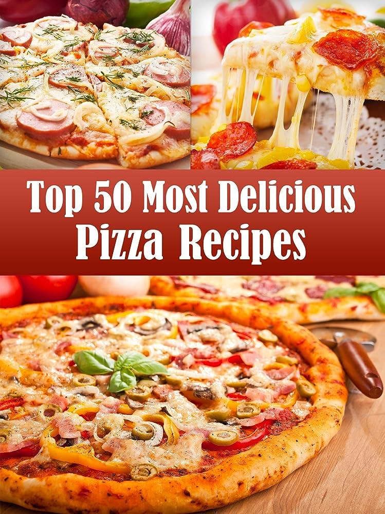 差別的優越クルーズTop 50 Most Delicious Pizza Recipes (Recipe Top 50's Book 2) (English Edition)