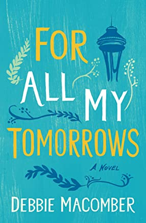 For All My Tomorrows: A Novel (Debbie Macomber Classics) (English Edition)