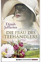 Die Frau des Teehändlers: Roman (German Edition) Versión Kindle