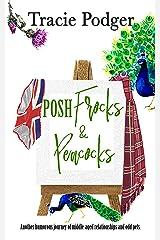 Posh Frocks & Peacocks (Limp Dicks, Cold Nips, & Posh Frocks Book 3) Kindle Edition