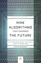 Nine Algorithms That Changed the Future: The Ingenious Ideas That Drive Today's Computers (Princeton Science Library, 116 ...