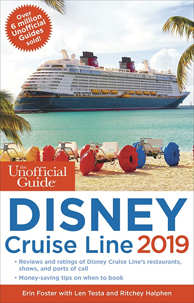 クリスチャン支出エーカーThe Unofficial Guide to the Disney Cruise Line 2019 (The Unofficial Guides) (English Edition)