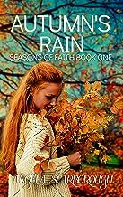 Autumn's Rain: A Contemporary Christian Romance (Seasons of Faith Book 1)
