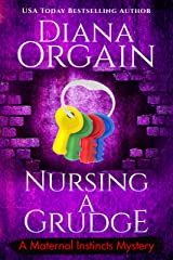 Nursing A Grudge (A Humorous Cozy Mystery) (A Maternal Instincts Mystery Book 4) Kindle Edition