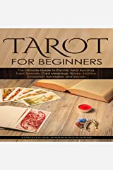 Tarot for Beginners: The Ultimate Guide to Psychic Tarot Reading, Tarot Spreads, Card Meanings, History, Intuition, Divination, Symbolism and Secrets Audible Audiobook