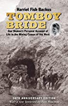 Tomboy Bride, 50th Anniversary Edition: One Woman's Personal Account of Life in Mining Camps of the West