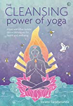 The Cleansing Power of Yoga: Kriyas and other holistic detox techniques for health and wellbeing (English Edition)