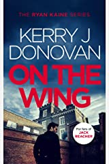 On the Wing: Book 7 in the Ryan Kaine series Kindle Edition