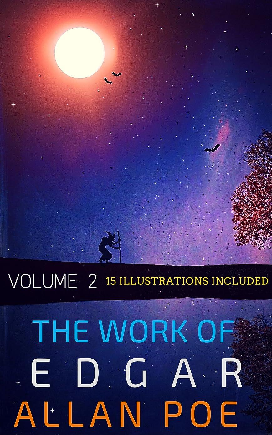 予想外同情内なるThe Works Of Edgar Allan Poe - Volume 2: 15 Illustrations Included (Unabridged Version) (English Edition)