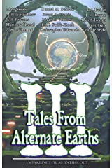 Tales From Alternate Earths Volume III Kindle Edition
