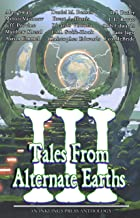 Tales From Alternate Earths Volume III (English Edition)