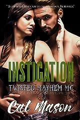 Instigation: A Twisted Mayhem MC Novel Kindle Edition