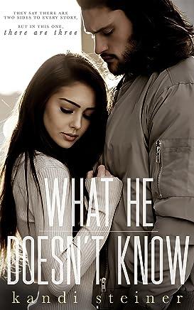 What He Doesn't Know (What He Doesn't Know Series Book 1)