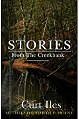 Stories From The Creekbank (The Creekbank Collection Book 1) Kindle Edition