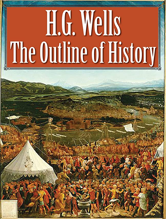 The Outline of History (Illustrated) (English Edition)