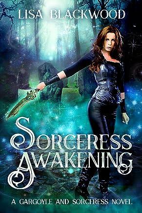 Sorceress Awakening (A Gargoyle and Sorceress Tale Book 1) (English Edition)