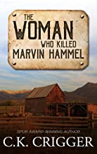 The Woman Who Killed Marvin Hammel