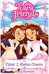 Tiara Friends 1: The Case of the Stolen Crown Kindle Edition