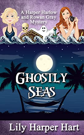 Ghostly Seas: A Harper Harlow and Rowan Gray Mystery