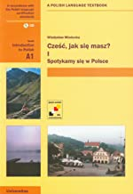 Czesc, Jak Sie Masz? Level A1: Introduction to Polish. A Polish Language Textbook