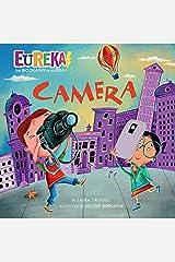Camera: Eureka! The Biography of an Idea Kindle Edition