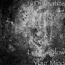 Let Me Blow Your Mind