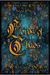 Lords of Chaos (Unraveling the Veil Book 3) Kindle Edition