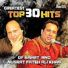 Greatest Top 30 Hits of Rahat and Nusrat Fateh Ali Khan