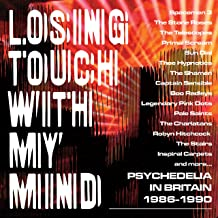 Losing Touch With My Mind: Psychedelia In Britain 1985-1990: (3Cd)