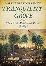 Tranquility Grove: The Great Abolitionist Picnic of 1844 (Hingham Historical Commission Project)
