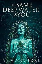 The Same Deep Water as You: A Dark Coming of Age Novella