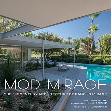 Mod Mirage: The Midcentury Architecture of Rancho Mirage