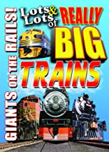 Lots & Lots of Really Big Trains - Giants on the Rails