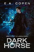 Dark Horse (The Lazarus Codex Book 9)