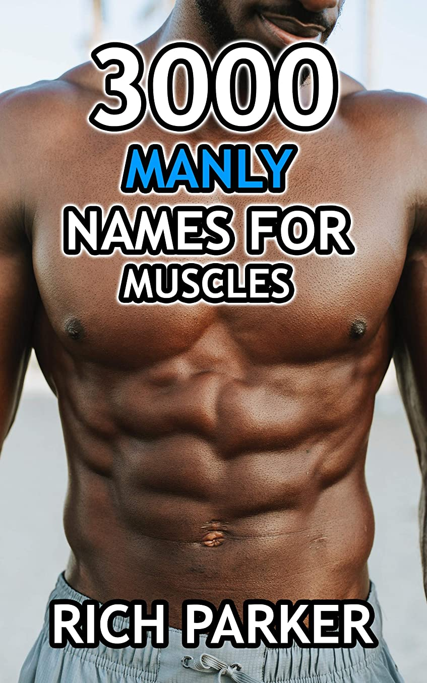 ベッドとは異なりラボ3000 Manly Names For Muscles (#51) (English Edition)