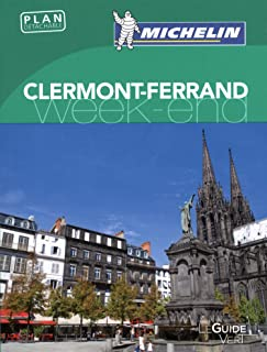 Guide Vert Weekend Clermont-Ferrand [ Weekend Green Guide in FRENCH ] (French Edition)