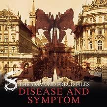 A Historical Psycho Thriller Series - The Sigmund Freud Files, Episode 8: Disease and Symptom (Audiodrama)