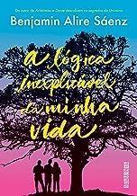 A lógica inexplicável da minha vida (Portuguese Edition)