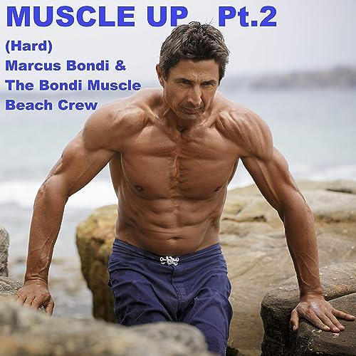 Muscle up, Pt  2 (Hard) by Marcus Bondi (feat  The Bondi Muscle