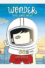 Wonder. Todos somos únicos (Spanish Edition) Kindle Edition