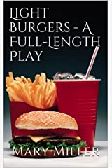 Light Burgers - A Full-Length Play Kindle Edition
