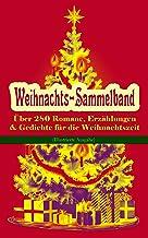 Weihnachts-Sammelband: Über 280 Romane, Erzählungen & Gedichte für die Weihnachtszeit (Illustrierte Ausgabe): Ihr Kinderle...