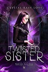 Twisted Sister (Samantha Moon, Guardian Vampire Book 1) Kindle Edition