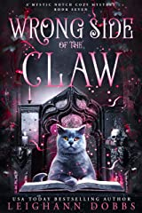 Wrong Side of the Claw (Mystic Notch Cozy Mystery Series Book 7) Kindle Edition