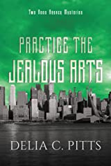 Practice the Jealous Arts: Two Ross Agency Mysteries (Ross Agency Mystery series Book 2) Kindle Edition