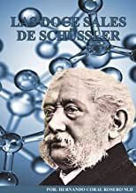 LAS DOCE SALES DE SCHUSSLER (Spanish Edition)