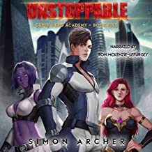Unstoppable: Super Hero Academy, Book 5